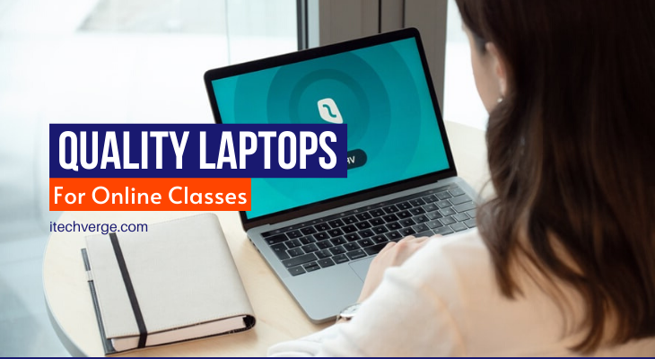Best Laptop For Online Classes