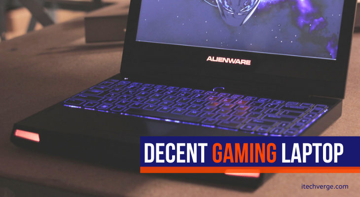 Decent Gaming Laptop