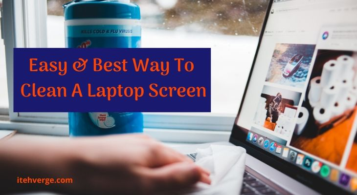 Best Way To Clean Laptop Screen