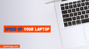 How To Speed Up Your Laptop