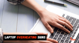 What are the signs and symptoms of laptop overheating