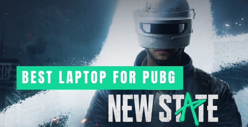 Best Laptops for PUBG New State